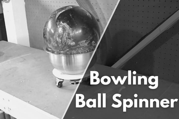 Best Bowling Ball Spinner