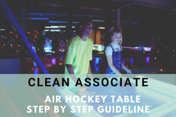 How To Clean associate Air Hockey Table A Step By Step Guideline