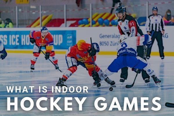 What is Indoor Hockey Games