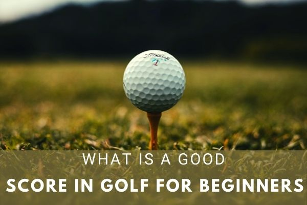 What is a good score in golf for beginners