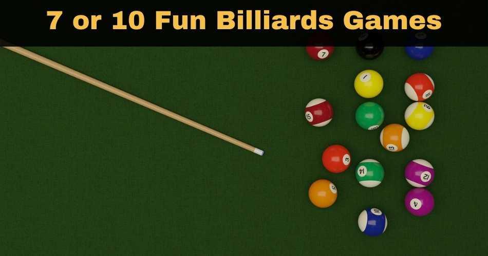 7 or 10 Fun Billiards Games