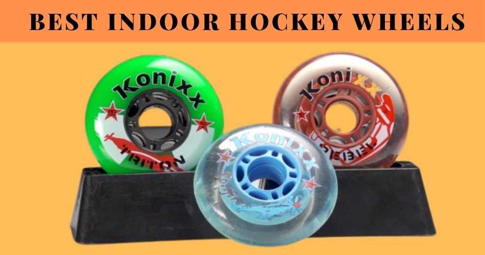 Best Indoor Hockey Wheels Review