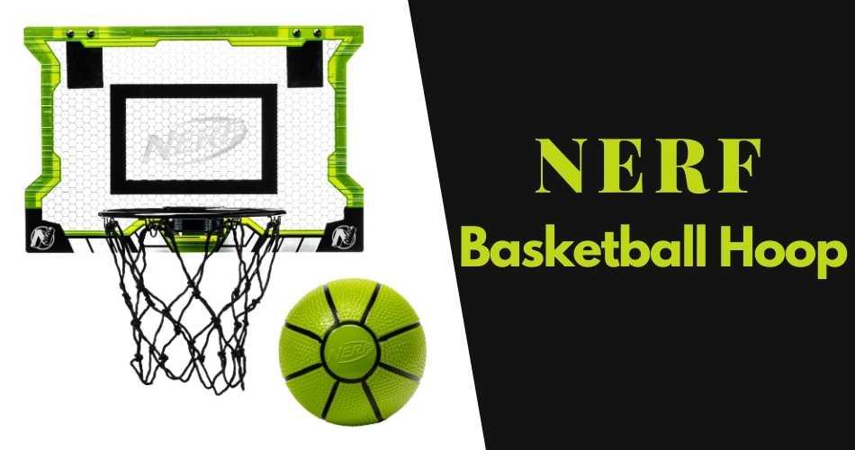 Best Nerf Basketball Hoop Reviews