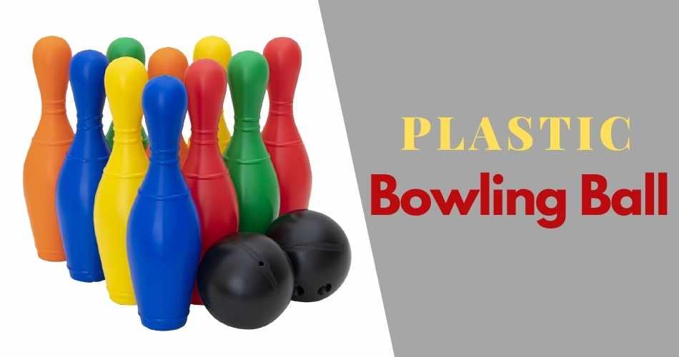 Plastic Bowling Ball Reviews