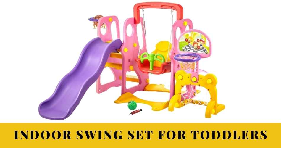 Best Indoor Swing Set For Toddlers Reviews